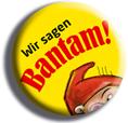 Wir sagen BANTAM!