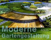Moderne Gartengestaltung - das große Ideenbuch