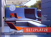 Sitzplätze - Konzepte brillianter Gartenarchitektur